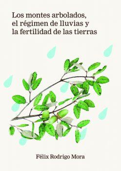PortadaLos Montes Arbolados, El Régimen de Lluvias Y La Fertilidad de las Tierras